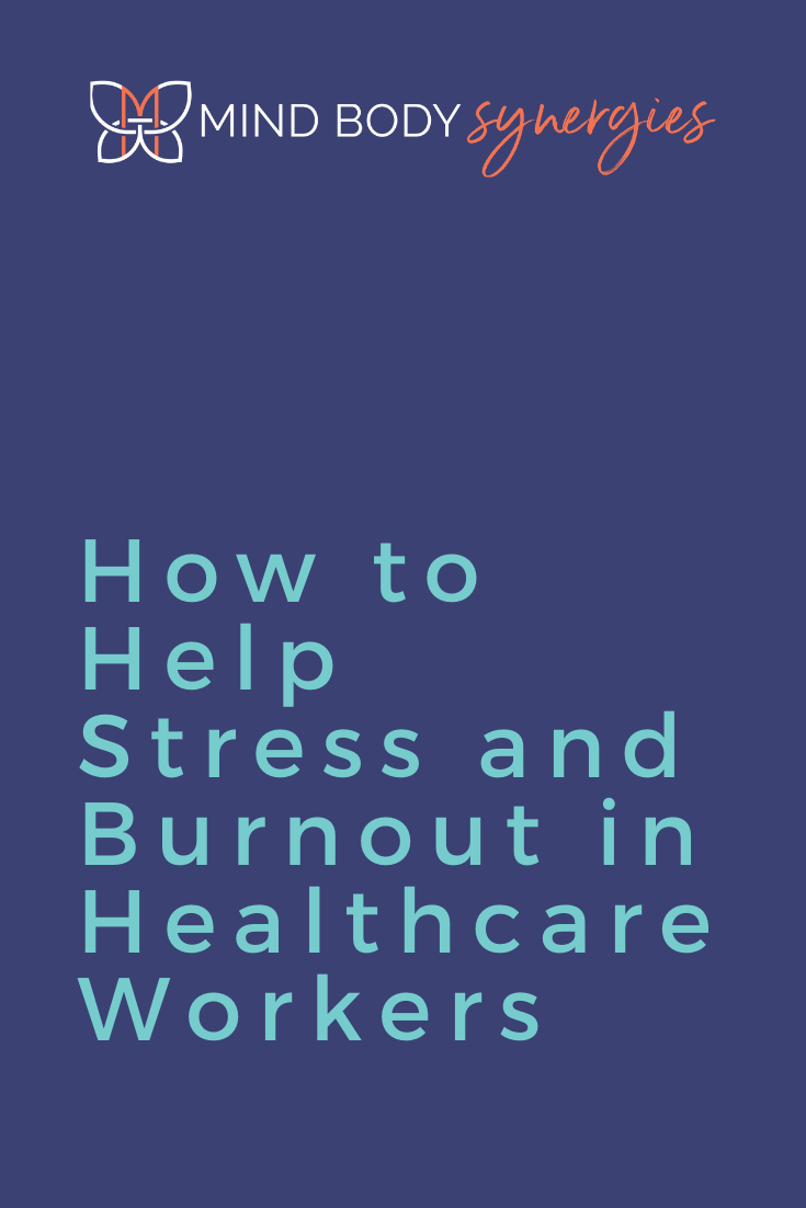 How to Help #Stress and #Burnout in Healthcare Professionals   Mind Body Synergies